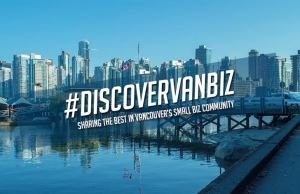 New #DiscoverVanBiz Initiative To Help Create Awareness Of Local Businesses