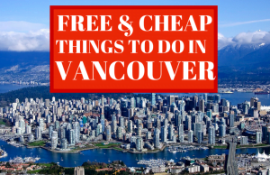 21 Free/Cheap Attractions To Check Out In Vancouver