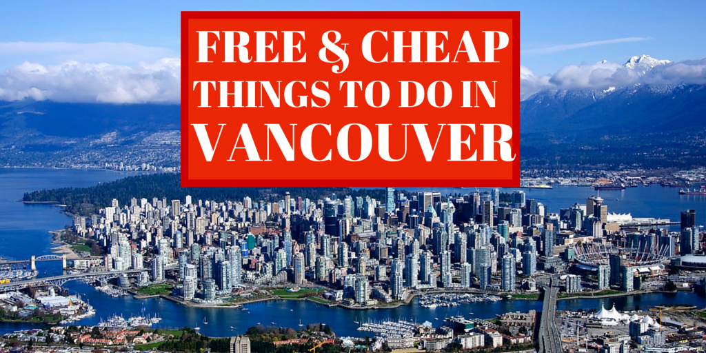 21 FreeCheap Attractions To Check Out In Vancouver 604 Now – Vancouver Tourist Map