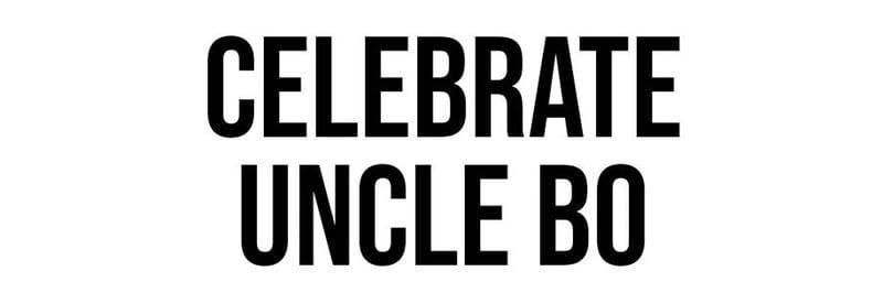 Celebrate Uncle Bo
