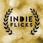 IndieFlicks Monthly Film Festival 2019