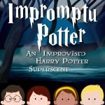 Impromptu Potter – A Harry Potter Improvised Superscene 2020